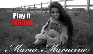 Maria Maracine - Play it wrong